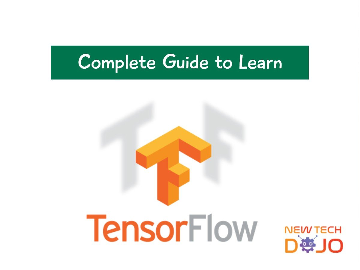 Complete Guide to Learn Tensorflow