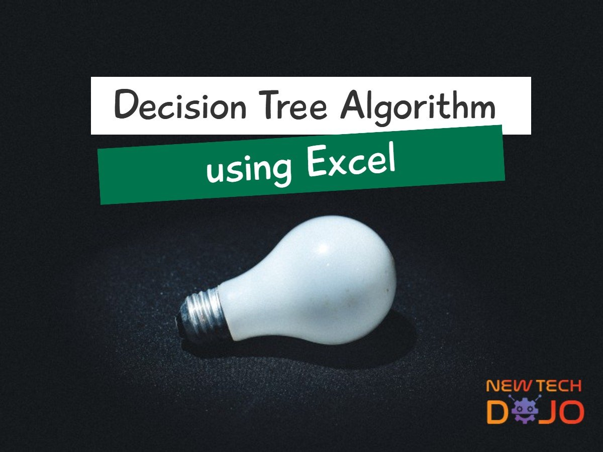 Learn Decision Tree Algorithm in Excel