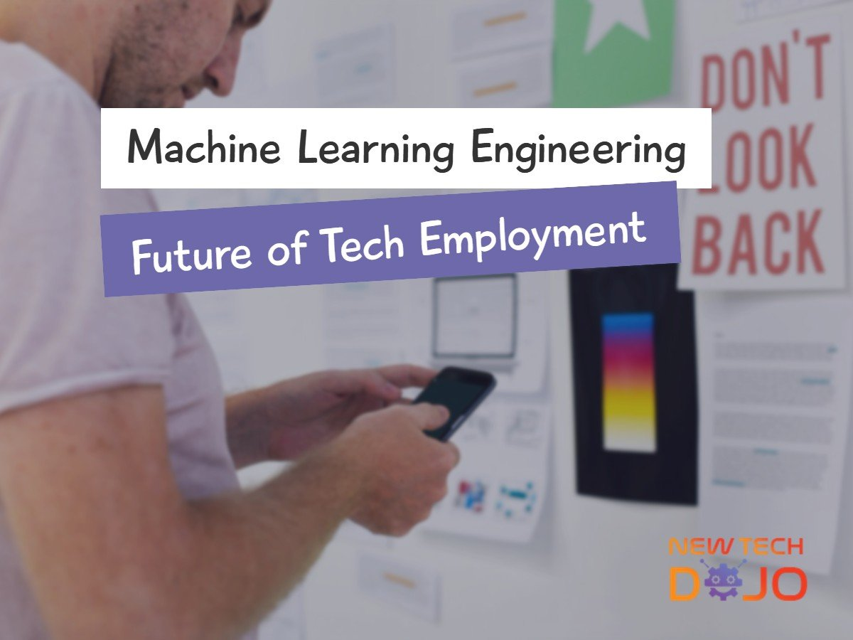 Machine Learning Engineering: A Welcoming Future of Tech Employment
