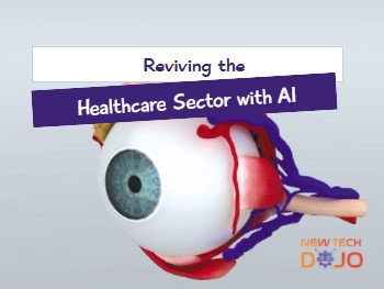 Reviving the Healthcare Sector with AI