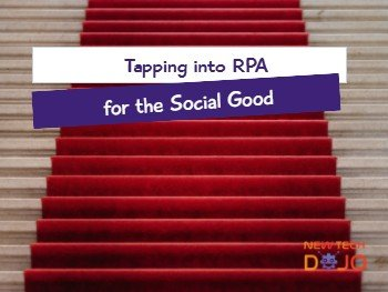 Tapping into RPA for Social Good