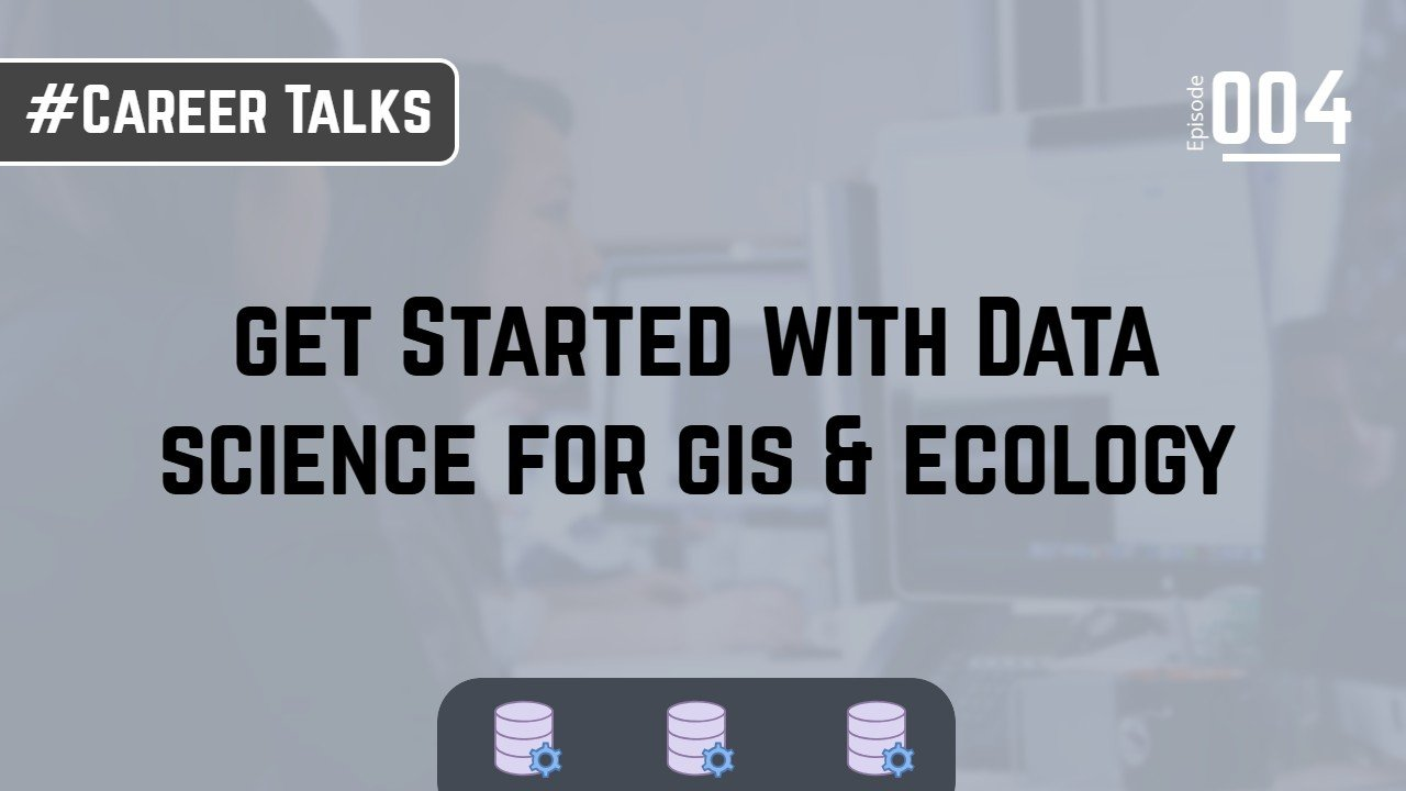 get Started with Data science for gis & ecology